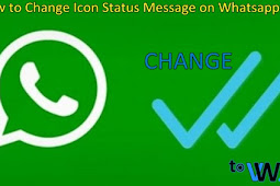 How to Change Icon Status Chat Message on Whatsapp