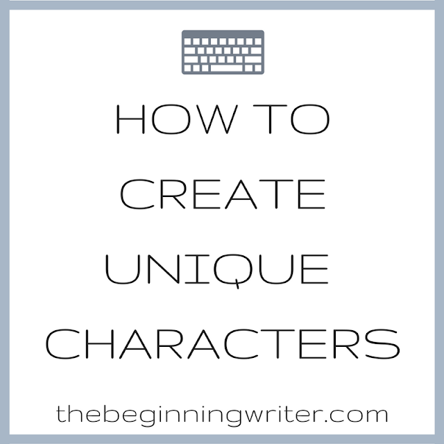 creating unique characters, character creation, writing, ideas, brainstorming, inspiration
