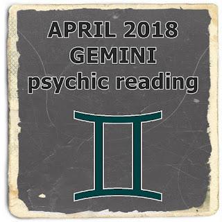 APRIL 2018 GEMINI psychic reading prediction
