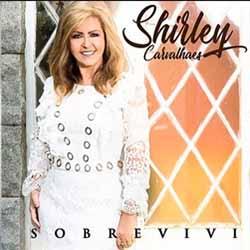 Baixar Sobrevivi - Shirley Carvalhaes Mp3