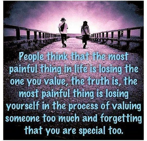 painful, thing, losing, theone, value, truth yourself, process,