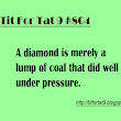A diamond is merely a lump of