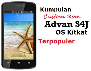 Kumpulan Custom Rom Keren Advan S4J OS Kitkat Terbaru