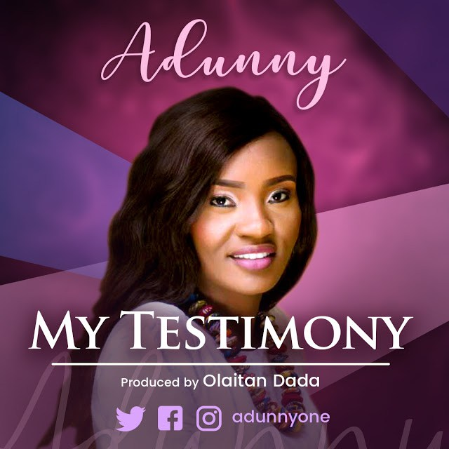 Music: My Testimony - Adunny