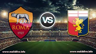 مشاهدة مباراة جنوى وروما Genoa CFC vs AS Roma في الدوري الايطالي بث مباشر يوم الاحد مباشر
