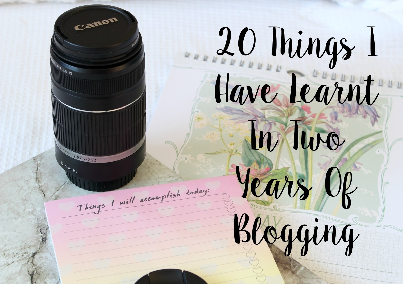 20 Things I Have Learnt In Two Years Of Blogging UK Blogger lifestyle