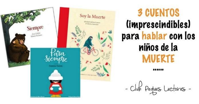 3 Cuentos Imprescindibles Para Hablar De La Muerte Con Los Niños Club Peques Lectores Cuentos Y Creatividad Infantil