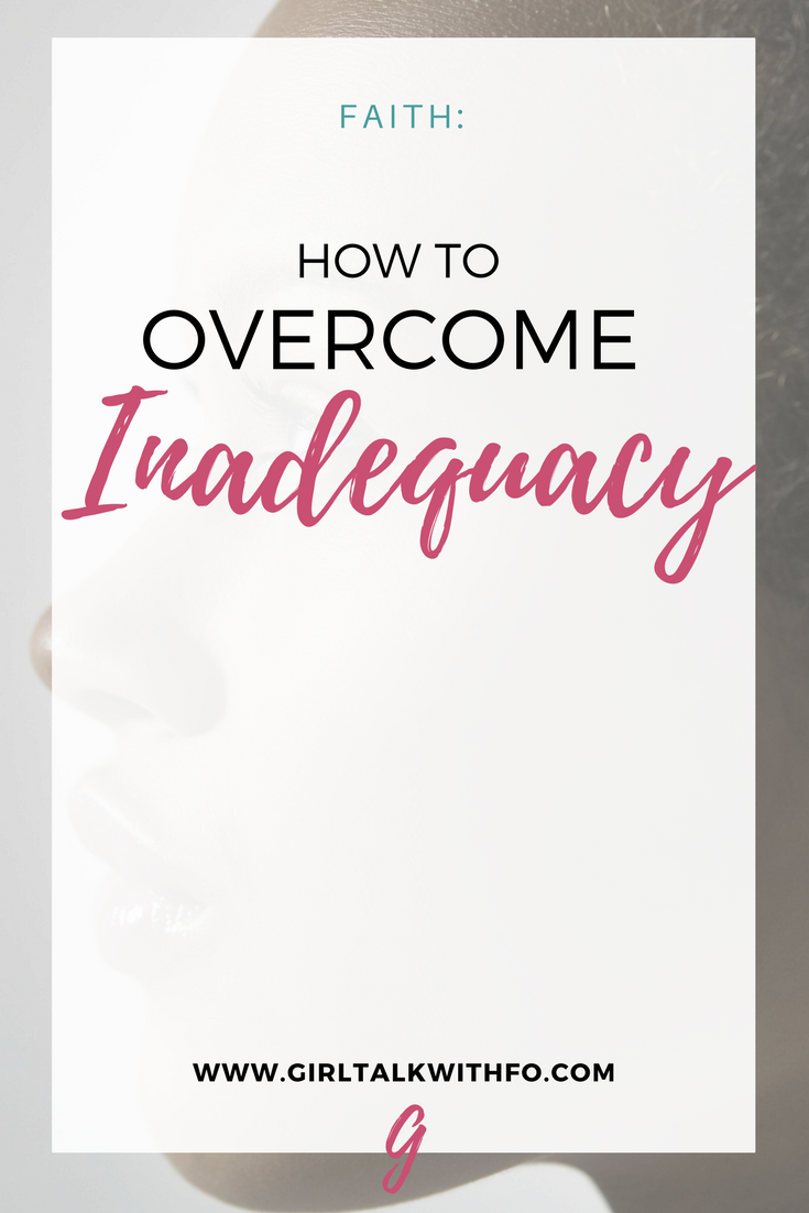How to Overcome Inadequacy