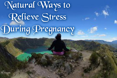 Natural Ways to Relieve Stress During Pregnancy