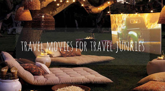 Discover Weekly: Travel Junkie's Must See Movies