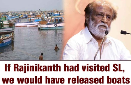 If Rajinikanth had visited SL, we would have released boats: SL Minister