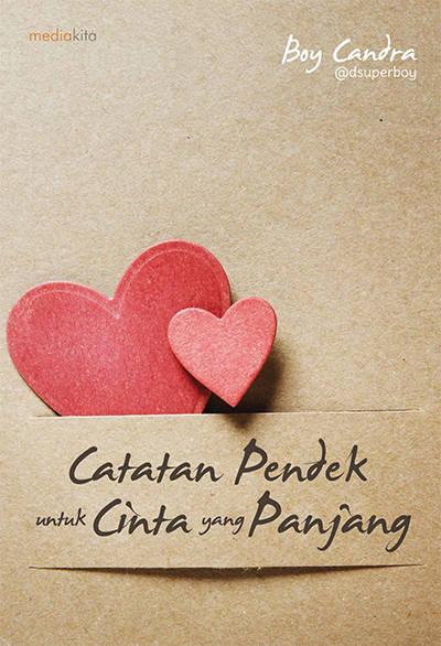 Catatan Pendek untuk Cinta yang Panjang karya Boy Chandra Catatan Pendek untuk Cinta yang Panjang karya Boy Chandra