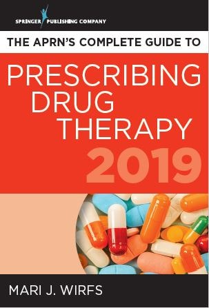 The APRN's Complete Guide to Prescribing Drug Therapy 2019 - 1st edition