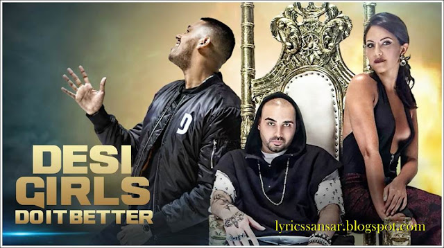 Desi Girls Do It Better Lyrics : Jaz Dhami & Raool
