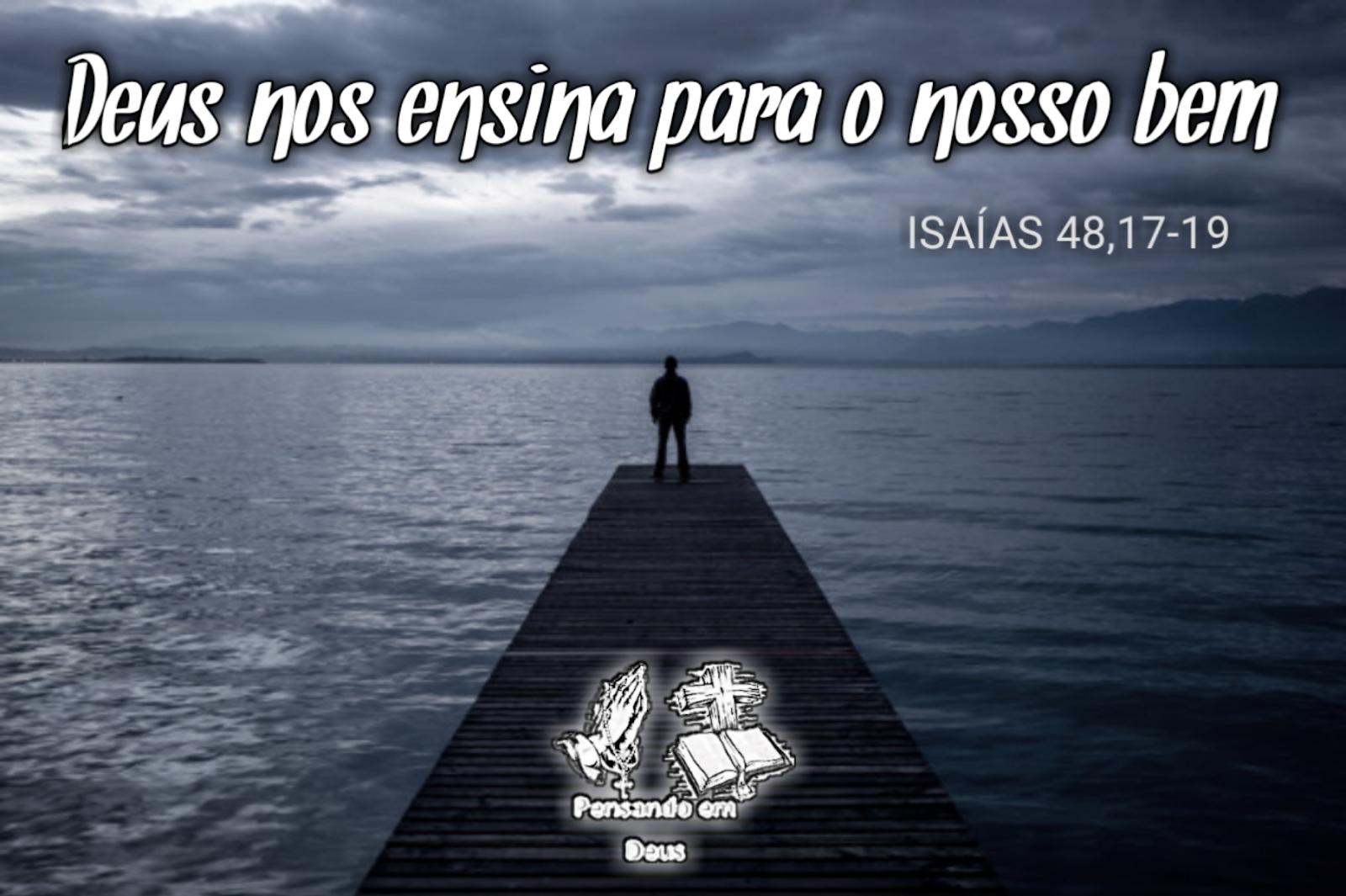 Resultado de imagem para , o Senhor teu Deus, te ensino coisas úteis, te conduzo pelo caminho em que andas