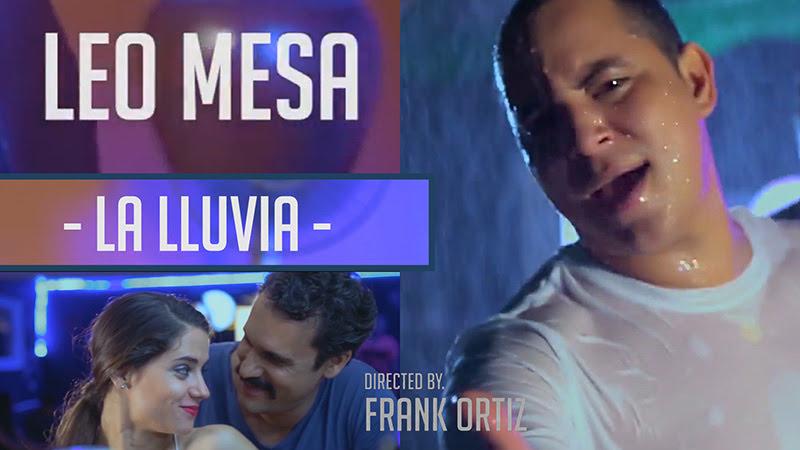 Leo Mesa - ¨La lluvia¨ - Videoclip - Dirección: Frank Ortiz. Portal Del Vídeo Clip Cubano