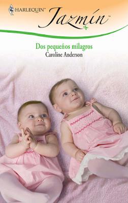 Caroline Anderson - Dos Pequeños Milagros