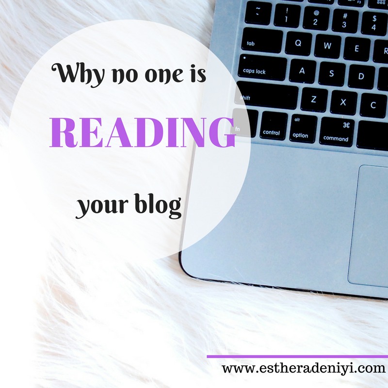 Why no one is reading your blog, Esther Adeniyi