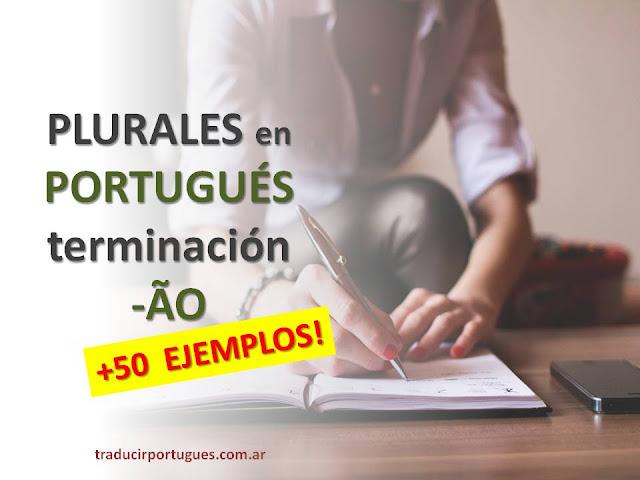 Plural de palabras terminadas en -ão en portugués