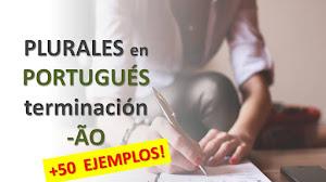 Más de 50 ejemplos de plural de palabras terminadas en -ão en portugués (¡con video!)