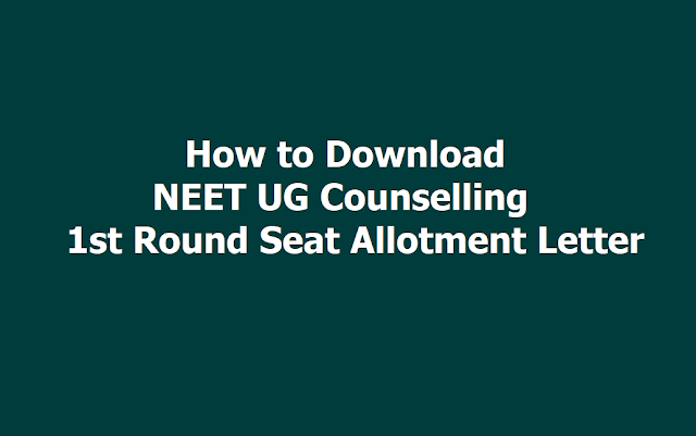 How to download NEET UG Counselling First Round Seat Allotment Letter 2019