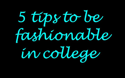 5 ways to dress fashionably when you are in college image