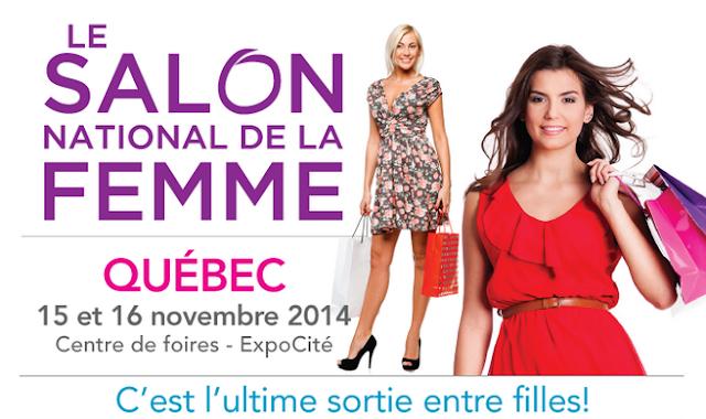Salon National de la Femme de Québec 2014 #SNFQuebec Blogueuse Officielle