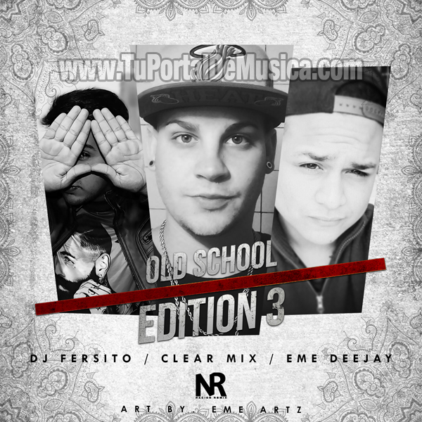 Eme DeeJay Ft. Clear Mix Old School Edition 3 Ft. DJ Fersito (2016)