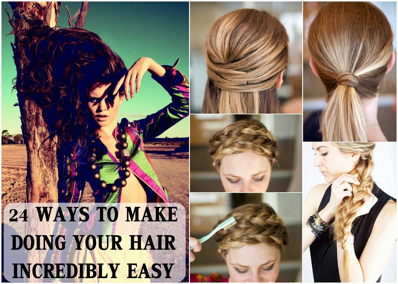 how to make your hair easy to style 24 ways to make doing your hair incredibly easy diy 7624
