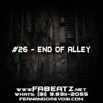 #26 - End Of Alley [BoomBap 95BPM] DISPONÍVEL | $80 | (31) 98311-2055 | fernando@evo31.com