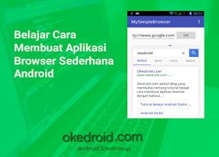 yaitu salah satu Aplikasi yang sangat terkenal  Belajar Cara Membuat Aplikasi Browser Sederhana Android