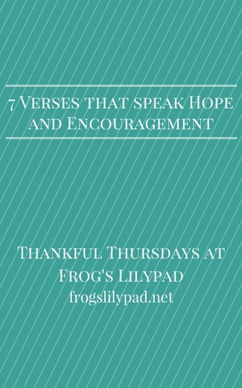 Frog's Lilypad - 7 Verses That Speak Hope and Encouragement l frogslilypad.net