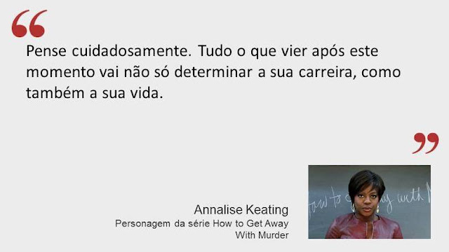 Frase de Annalise Keating da série How to Get Away With Murder