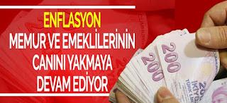 ENFLASYON MEMUR CANINI YAKMAYA DEVAM EDİYOR