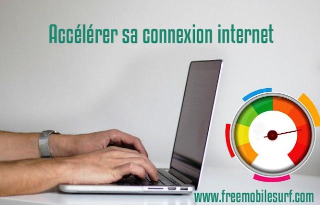 Astuce augmenter la vitesse de la connexion internet