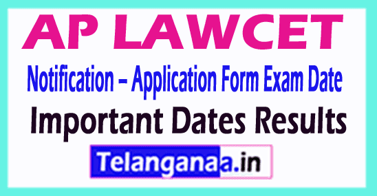 AP LAWCET 2019 Notification – Application Form Exam Date Important Dates Results
