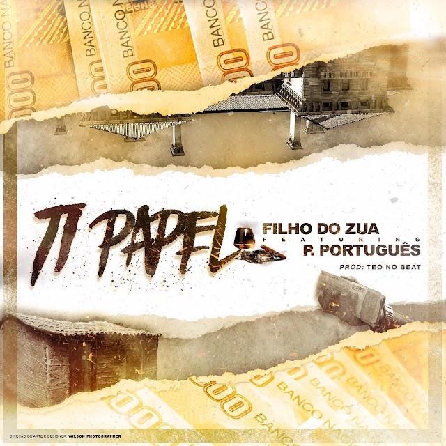Filho do Zua & Puto Português - Ti Papel (Semba) [Download]