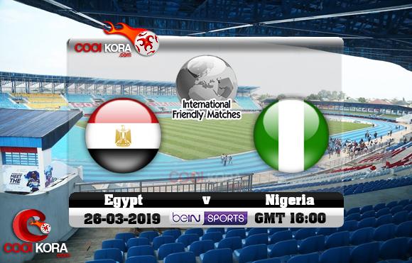 مشاهدة مباراة مصر ونيجيريا اليوم 26-3-2019 مباراة ودية