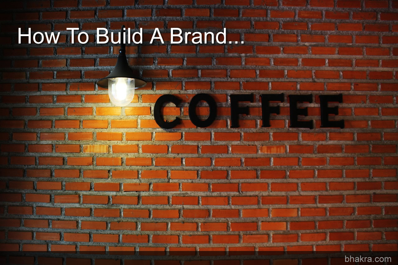How to Build a Brand so People Will Buy from You.