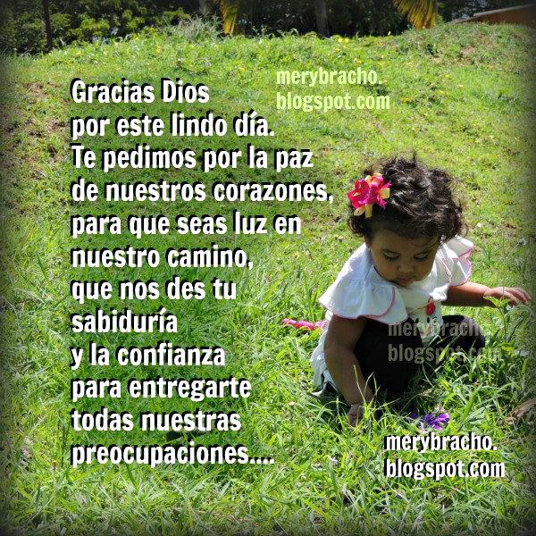 Gracias Dios por Este Lindo Día. Oraciones en poemas, agradecimiento a Dios por darnos un día más de vida. Imágenes lindas cristianas con oración. Entre poemas y vivencias en postales cristianas.