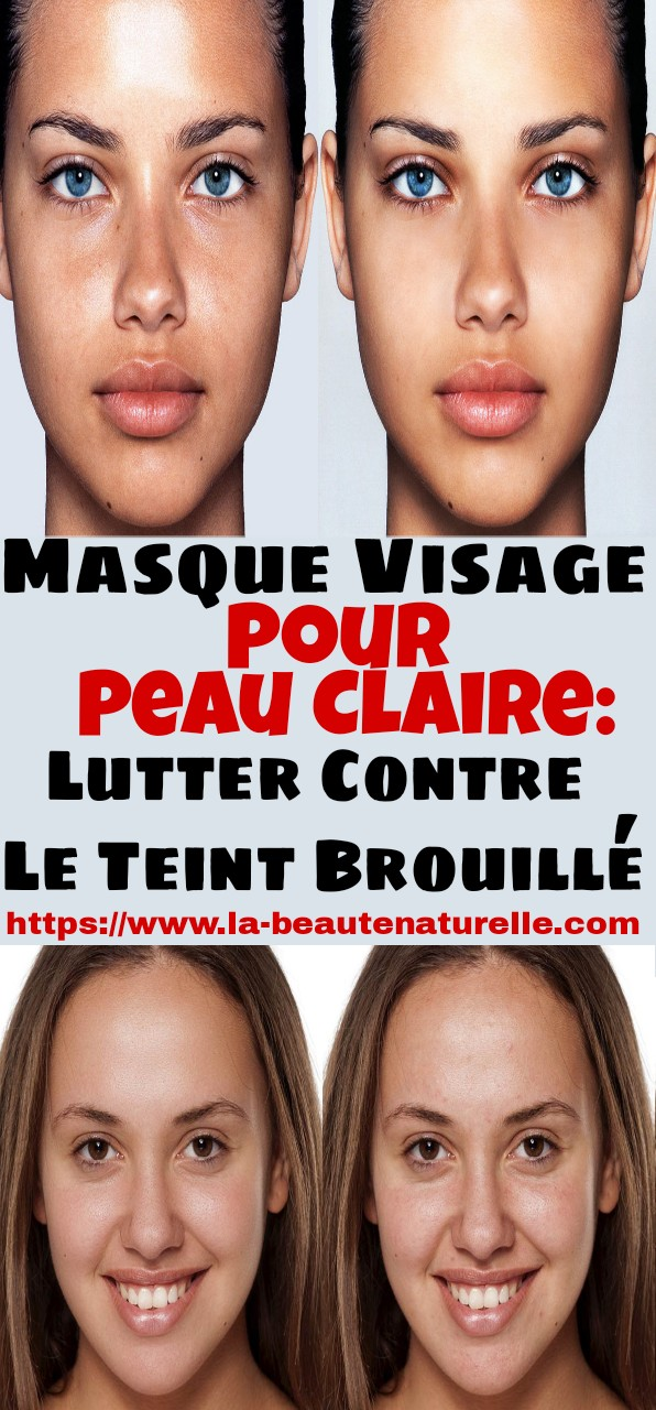 Masque Visage Pour Peau Claire: Lutter Contre Le Teint Brouillé