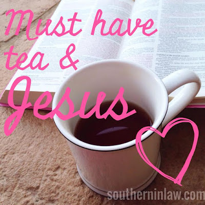 Must Have Tea and Jesus - My morning rituals