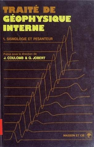 Livre : Traité de géophysique interne, Sismologie et pesanteur