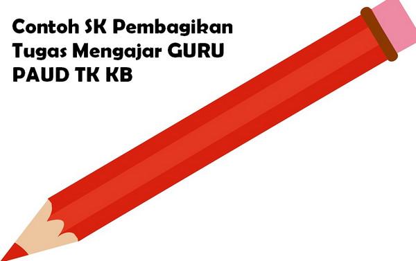 Contoh SK Pembagian Tugas Mengajar GURU PAUD TK KB