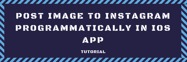 Post image to Instagram programmatically in iOS app - tutorial