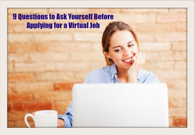 9 Questions to Ask Yourself Before Applying for a Virtual Job