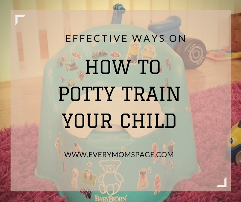 Effective Ways on How To Potty Train Your Child