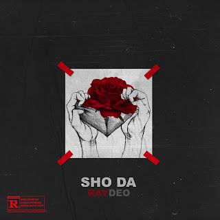 Raydeo – Sho Da