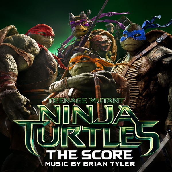 Brian Tyler - Teenage Mutant Ninja Turtles: The Score Cover
