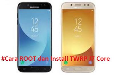 Cara ROOT dan Install TWRP Samsung Galaxy J7 Core [SM-J701F]